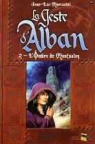 Couverture du livre « Le geste d'Alban t.2 ; l'ombre de Montsalvy » de Jean-Luc Marcastel aux éditions Matagot
