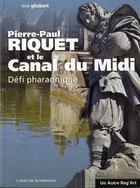 Couverture du livre « Pierre-Paul Riquet et le canal du midi » de Rene Gilabert aux éditions Autre Reg'art