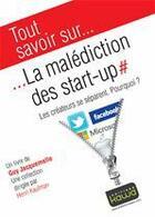 Couverture du livre « Tout savoir sur... ; la malédiction des start-up ; les créateurs se séparent, pourquoi? » de Guy Jacquemelle aux éditions Editions Kawa