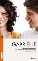 Couverture du livre « Gabrielle ; scénario du film » de Louise Archambault aux éditions Lettmotif