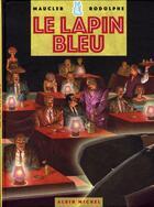 Couverture du livre « Les enquêtes du commissaire Raffini ; le lapin bleu » de Rodolphe et Christian Maucler aux éditions Drugstore