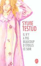 Couverture du livre « Il n'y a pas beaucoup d'étoiles ce soir » de Sylvie Testud aux éditions Lgf