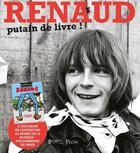 Couverture du livre « Renaud : putain de livre ! » de David Sechan et Johanna Copans aux éditions Plon