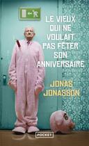 Couverture du livre « Le vieux qui ne voulait pas fêter son anniversaire » de Jonas Jonasson aux éditions Pocket