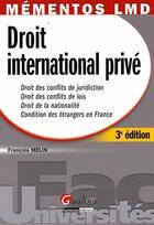 Couverture du livre « Droit international privé (3e édition) » de Francois Melin aux éditions Gualino