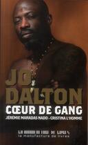 Couverture du livre « Jo Dalton coeur de gang » de Jeremie Maradas-Nado et Cristina L'Homme aux éditions La Manufacture De Livres