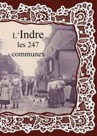 Couverture du livre « L'Indre ; les 247 communes » de Collectif aux éditions Delattre