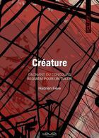 Couverture du livre « Créature » de Hadrien Fiere aux éditions Neowood Editions