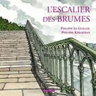 Couverture du livre « L'escalier des brumes » de Philippe Le Guillou et Philippe Kerarvran aux éditions Editions Dialogues