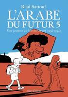 Couverture du livre « L'Arabe du futur T.5 ; une jeunesse au Moyen-Orient (1992-1994) » de Riad Sattouf aux éditions Allary