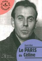 Couverture du livre « Le Paris de Céline » de David Alliot aux éditions Alexandrines