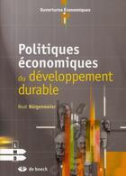 Couverture du livre « Politiques économiques du développement durable » de Beat Burgenmeier aux éditions De Boeck Superieur