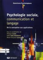 Couverture du livre « Psychologie sociale, communication et langage ; de la conception aux applications » de Collectif aux éditions De Boeck Superieur
