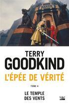 Couverture du livre « L'Épée de Vérité T.4 ; le temple des vents » de Terry Goodkind aux éditions Bragelonne