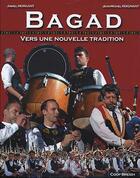 Couverture du livre « Bagad : vers une nouvelle tradition » de Jean-Michel Roignant et Armel Morgant aux éditions Coop Breizh