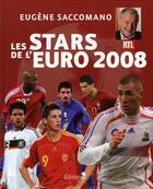 Couverture du livre « Les stars de l'Euro 2008 » de Eugene Saccomano aux éditions Editions 1