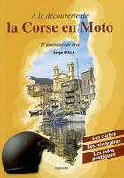Couverture du livre « Grand guide moto de la Corse » de Serge Ayala aux éditions Albiana