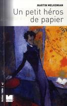 Couverture du livre « Un petit héros de papier » de Martin Melkonian aux éditions Felin