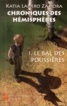 Couverture du livre « Chroniques des hémisphères t.1 ; le bal des poussières » de Katia Lanero Zamora aux éditions Impressions Nouvelles