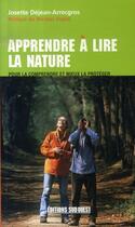 Couverture du livre « Apprendre à lire la nature » de Dejean-Arrecgros Jos aux éditions Sud Ouest Editions