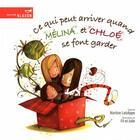 Couverture du livre « Ce qui peut arriver quand Mélina et Chloé se font garder » de Martine Latulippe aux éditions Bagnole