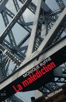 Couverture du livre « La malédiction » de Monique Ruffie aux éditions Presses Litteraires