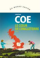 Couverture du livre « Le coeur de l'Angleterre » de Jonathan Coe aux éditions Gallimard