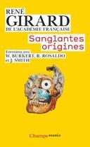 Couverture du livre « Sanglantes origines » de Rene Girard aux éditions Flammarion