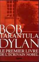 Couverture du livre « Tarantula » de Bob Dylan aux éditions Fayard