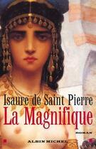 Couverture du livre « La Magnifique » de Isaure De Saint-Pierre aux éditions Albin Michel