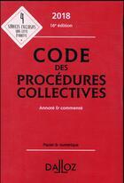 Couverture du livre « Code des procédures collectives annoté et commenté (édition 2018) » de Alain Lienhard et Pascal Pisoni aux éditions Dalloz