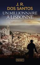 Couverture du livre « Un millionnaire à Lisbonne » de Jose Rodrigues Dos Santos aux éditions Pocket