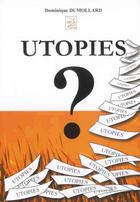 Couverture du livre « Utopies ? » de Dominique Dumollard aux éditions Abm Courtomer