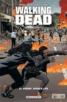 Couverture du livre « Walking dead T.31 ; pourri jusqu'à l'os » de Charlie Adlard et Robert Kirkman et Stefano Gaudiano et Cliff Rathburn aux éditions Delcourt