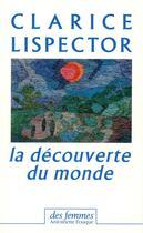 Couverture du livre « La decouverte du monde » de Lispector C aux éditions Des Femmes