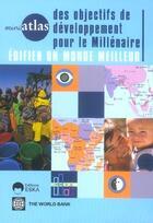 Couverture du livre « Mini-atlas des objectifs de développement pour le millénaire ; édifier un monde meilleur » de Collectif aux éditions Eska