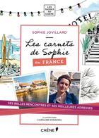 Couverture du livre « Les carnets de Sophie en France » de Sophie Jovillard aux éditions Chene