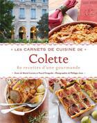 Couverture du livre « Les carnets de cuisine de Colette » de Muriel Lacroix et Pascal Pringarbe et Philippe Asset aux éditions Chene