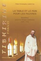 Couverture du livre « La table et le pain pour les pauvres ; homélies pour le temps ordinaire (1989-1996) » de Christophe Lebreton aux éditions Bellefontaine