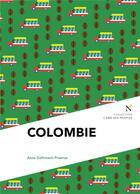 Couverture du livre « Colombie ; guerres et paix » de Anne Guthmann-Proenza aux éditions Nevicata