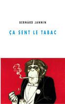 Couverture du livre « Ça sent le tabac » de Bernard Jannin aux éditions Editions Champ Vallon