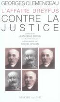 Couverture du livre « L'affaire dreyfus ; contre la justice » de Georges Clemenceau aux éditions Memoire Du Livre