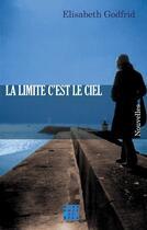 Couverture du livre « La limite c'est le ciel » de Elisabeth Godfrid aux éditions D'un Noir Si Bleu