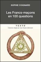 Couverture du livre « Les Francs-maçons en 100 questions » de Sophie Coignard aux éditions Tallandier