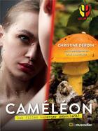Couverture du livre « Caméléon ; au secours les filles Asperger déboulent ! » de Christine Deroin et Gilles Martinez aux éditions Le Muscadier