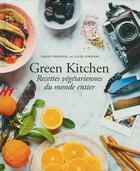 Couverture du livre « Green kitchen ; recettes végétariennes du monde entier » de David Frenkiel et Luise Vindahl aux éditions Alternatives