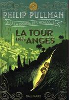 Couverture du livre « À la croisée des mondes T.2 ; la tour des anges » de Philip Pullman aux éditions Gallimard-jeunesse