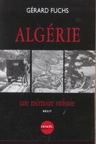 Couverture du livre « Algerie, une memoire enfouie » de Gerard Fuchs aux éditions Denoel