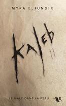 Couverture du livre « Kaleb, saison II : Abigail » de Myra Eljundir aux éditions R-jeunes Adultes