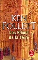 Couverture du livre « Les piliers de la terre » de Ken Follett aux éditions Lgf